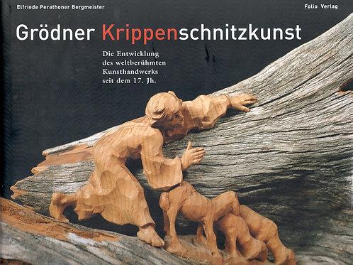 Grödner Krippenschnitzkunst (Elfriede Perathoner Bergmeister)