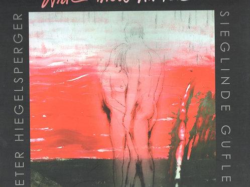 Peter Hiegelsperger, Sieglinde Gufler - Arte nell'amore