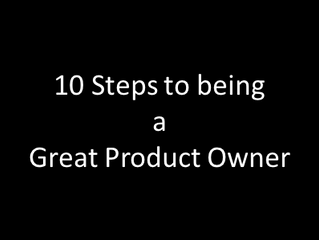 10 steps to being a Great Product Owner