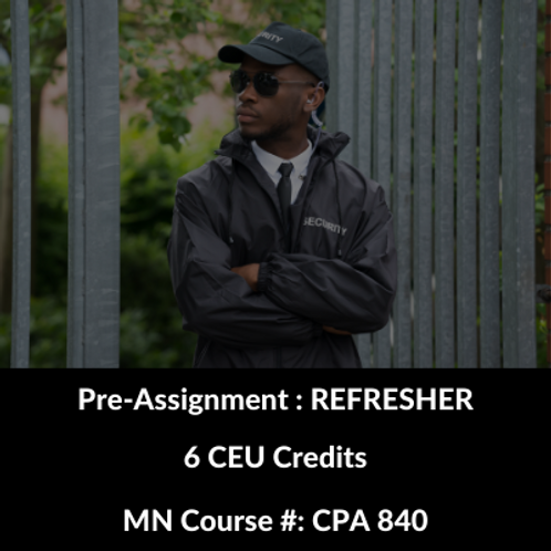 Pre-Assignment Training : REFRESHER MN Protective Agent
