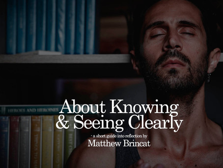 About Knowing & Seeing Clearly