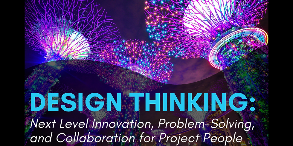 Design Thinking presented by PMI Singapore