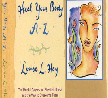 Emotional Causes of Physical Symptoms According to Louise Hay