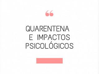 Quarentena e os impactos psicológicos