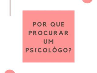 Por que procurar um psicólogo?