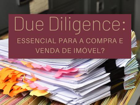 A due diligence é essencial para a compra e venda de imóvel?