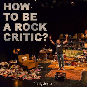 """Είδα την θεατρική παράσταση """"How To Be A Rock Critic"""""""