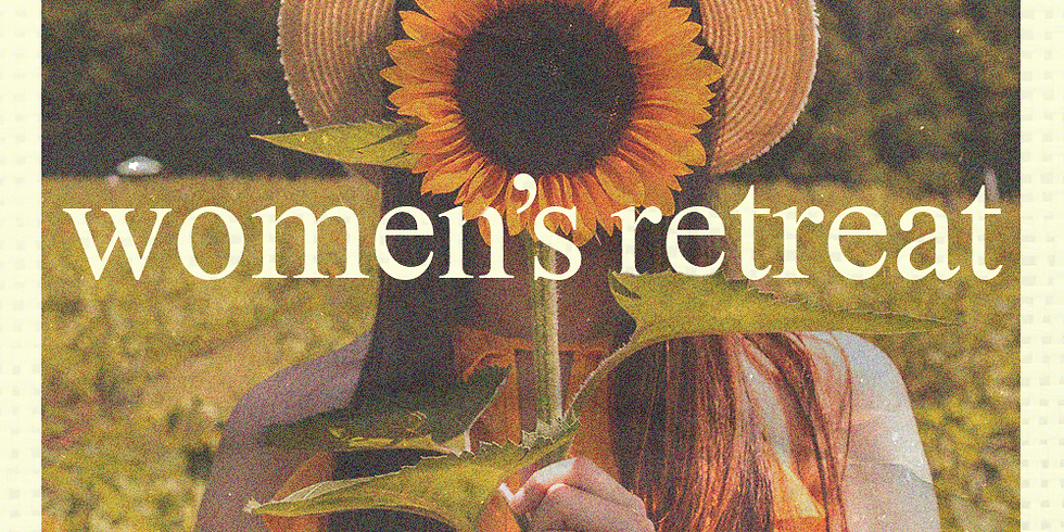 Women's Retreat 2020- POSTPONED