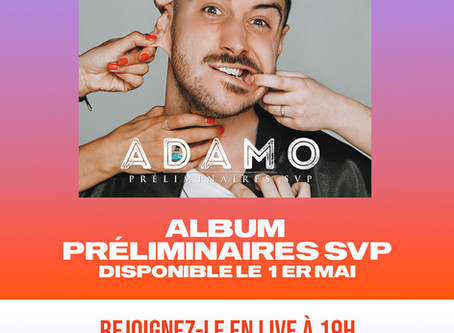 ADAMO organise un live sur Instagram pour la sortie de son nouveal album Préliminaires SVP