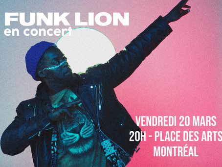 Retrouvez FUNK LION à la Place des arts le vendredi 13 mars !