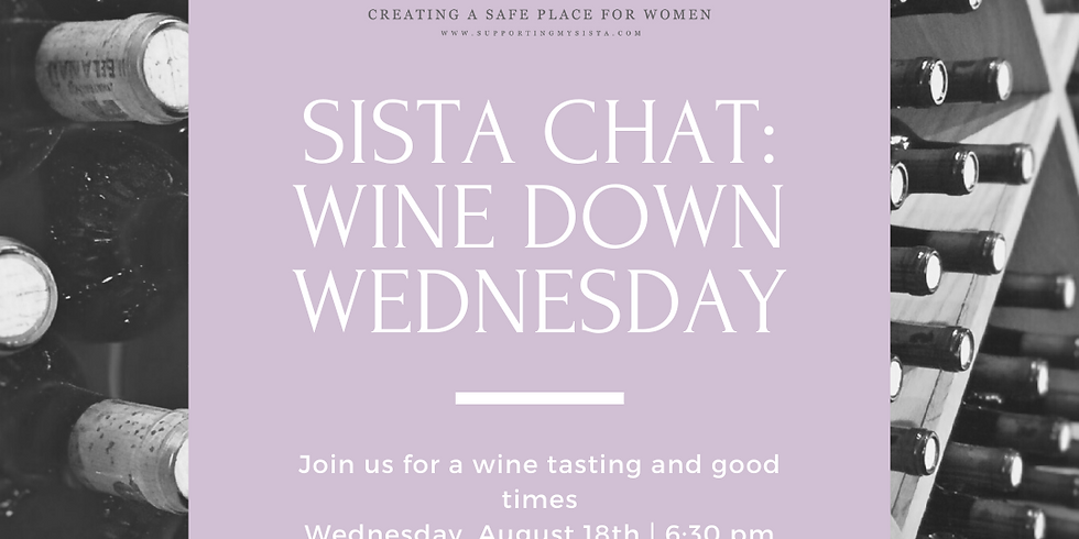 Sista Chat: Wine Down Wednesday