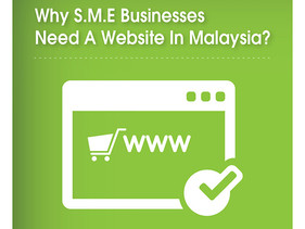 WHY S.M.E. BUSINESSES NEED A WEBSITE IN MALAYSIA ?