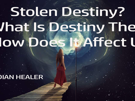 Stolen Destiny? What Is Destiny Theft And How Could It Affect Our Lives?