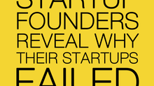 50 Startup Founders Reveal Why Their Startups Failed