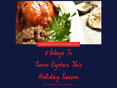 5 Ways to Serve Oysters This Holiday Season