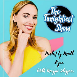 THE TONIGHIEST SHOW