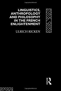 Linguistics, Anthropology and Philosophy in the French Enlightenment