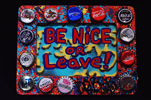 Be Nice or Leave-Dr. Bob