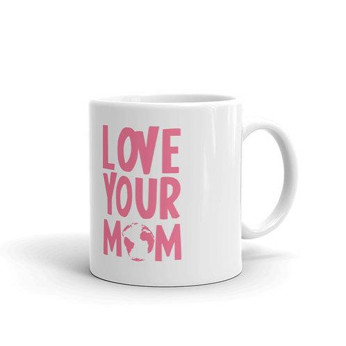 Love your MOM, beverage mug