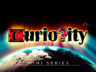 Curiosity - The Mini Series