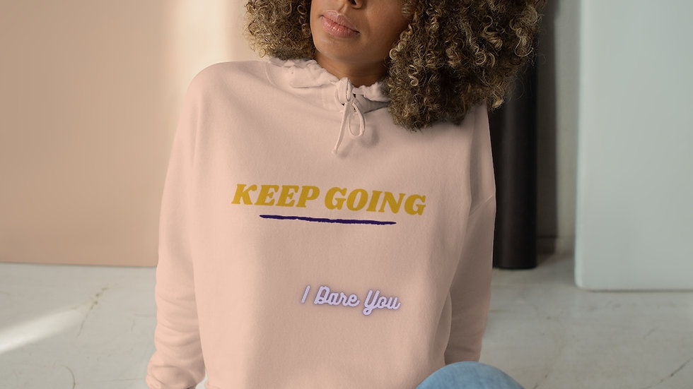 Super Cute Keep Going Ladies Crop Hoodie