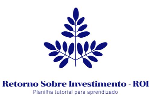 Planilha de Retorno sobre Investimento - ROI