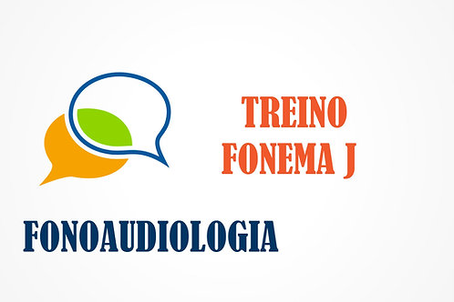 Fonoaudiologia - Treino do Fonema J