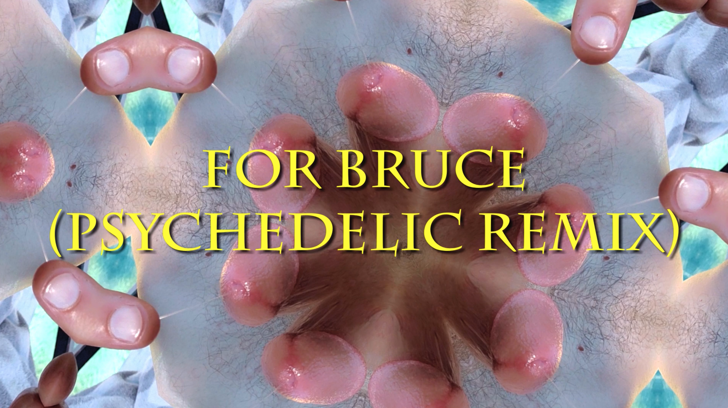 For Bruce (Psychedelic Remix)