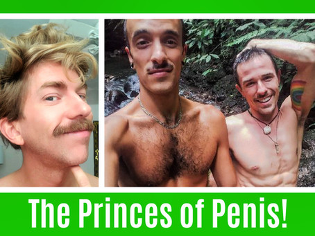 The Princes of Penis!