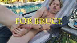 For Bruce
