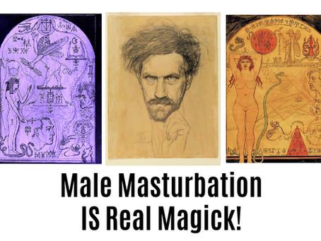 Male Masturbation IS Real Magick!