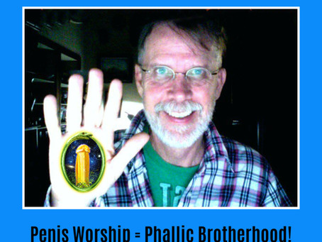 Penis Worship = Phallic Brotherhood!