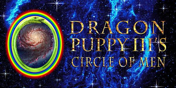 Dragon Puppy IIIs Circle of Men.jpg