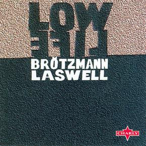 Bill Laswell and Peter Brotzmann - Low L