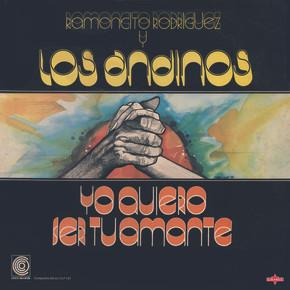 Ramoncito Rodriguez & Los Andinos  -  Yo Quiero Ser Tu Amante