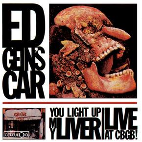Ed Gein's Car - You Light Up My Liver (L