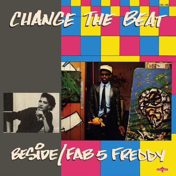 Beside  Fab 5 Freddy - Change the Beat.J