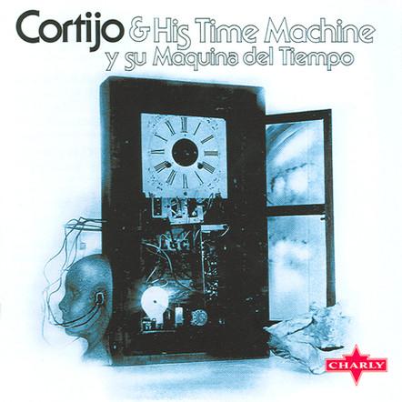 Cortijo & His Time Machine  - Y Su Maquina Del Tiempo