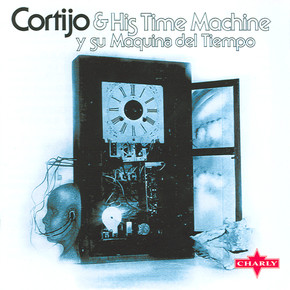 Cortijo & His Time Machine  - Y Su Maquina Del Tiempo