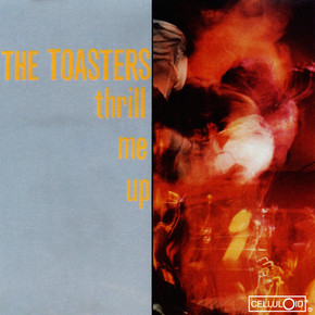 The Toasters - Thrill Me Up.JPG