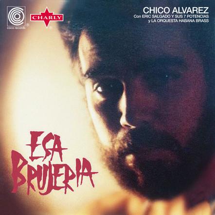 Chico Alvarez  -  Esa Brujeria