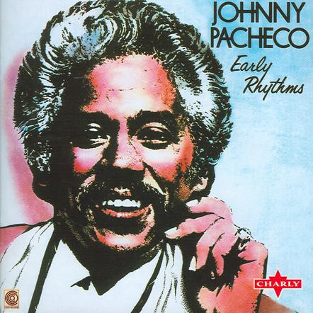 Johnny Pacheco  -  Early Rhythms