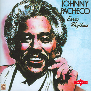 Johnny Pacheco  -  Early Rhythms