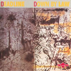 Deadline - Down by Law.JPG