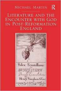 Literature and the Enconter wthGod in Post-Reformation England