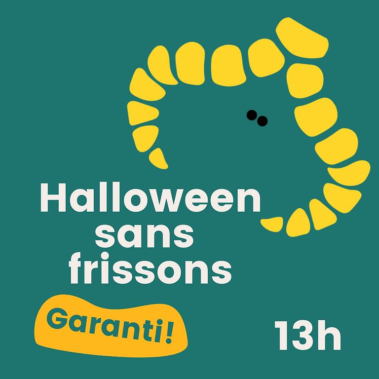 Halloween sans frissons - Séance 13h