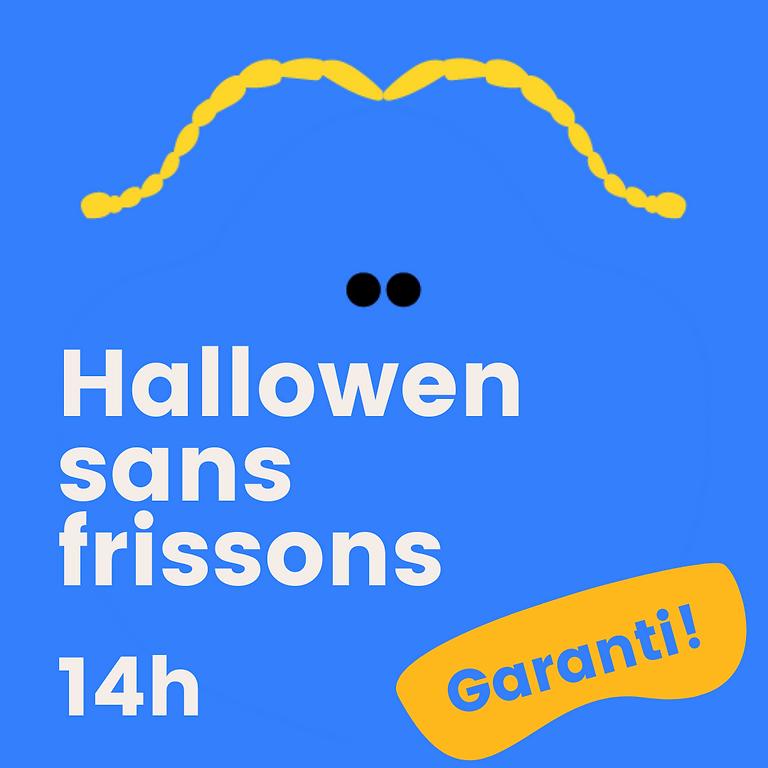 Halloween sans frissons - Séance 14h