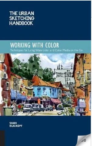 The Urban Sketching Handbook  - Working with Color