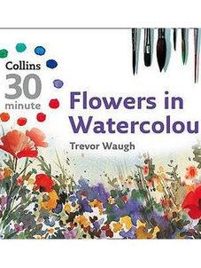 30 Minute Flowers in Watercolour