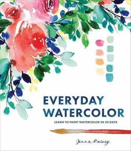Everyday Watercolor - Learn to Paint Watercolor in 30 days.